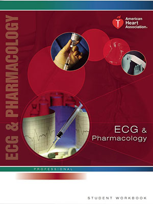 ECG & Pharmacology: An ACLS/PALS Preparatory Class