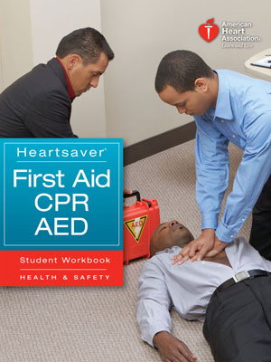 HEARTSAVER FIRST AID & HEARTSAVER CPR/AED